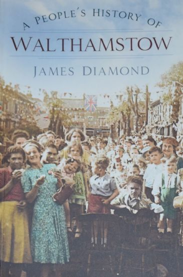 A People's History of Walthamstow, by James Diamond